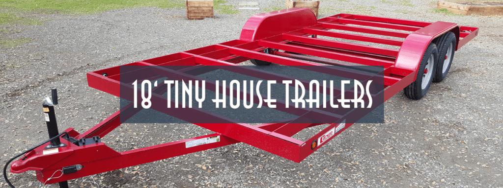 18ft Tiny House Trailer